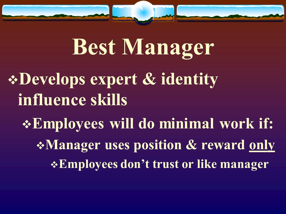Best Manager Develops expert & identity influence skills