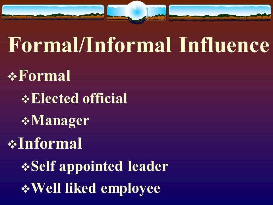 Formal/Informal Influence