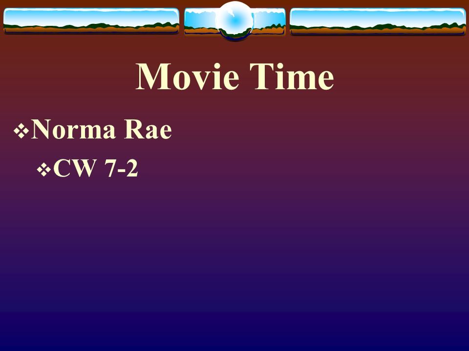 Movie Time Norma Rae CW 7-2