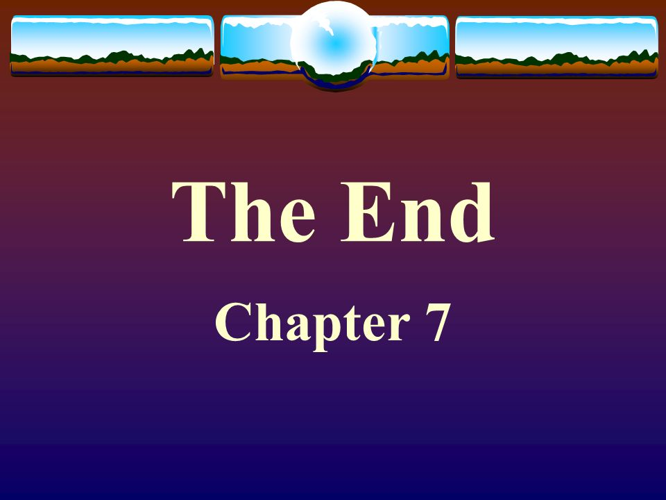 The End Chapter 7