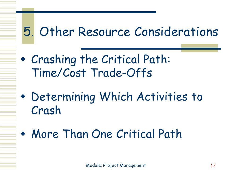 project management resource considerations Project tailoring takes into consideration that project management processes   available in-house to complete this project or will resources need to be hired.