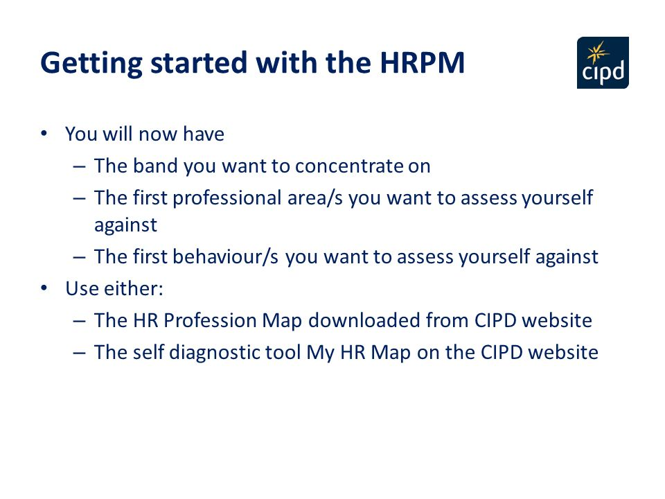 the hrpm cipd Overview of cipd's hr profession map overview of cipd's hr profession map essay sample  (hrpm) developed by cipd is a useful wide-ranging visionary tool of.