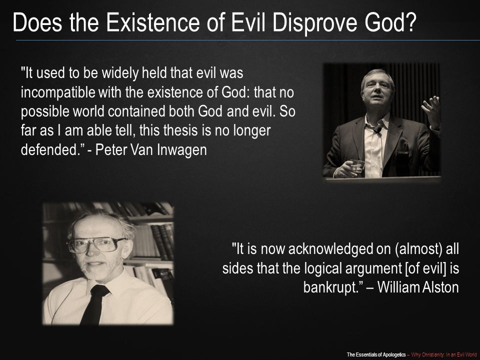 an essay on the incompatibility of evil and gods existence There is a lot of uncertainty over god's existence and his personality  if he can't  stop the evil and how can he be all-knowing if he doesn't know about the evil.