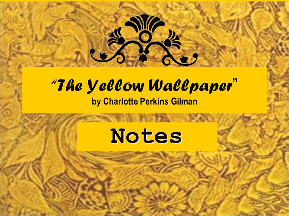 an analysis of the characters in the yellow wall paper by charlotte perkins gilmans Charlotte perkins gilman's literary work 'the yellow wallpaper' is often considered as an important early work of american feminist literature which illustrates common social and physiological atti.