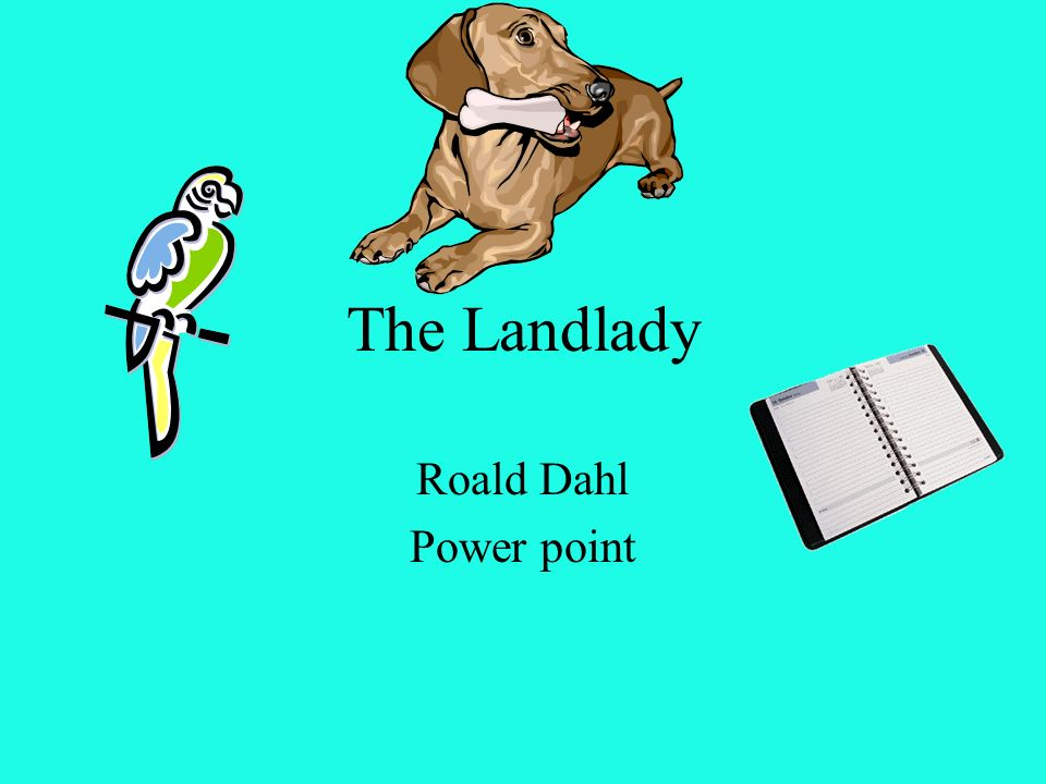 the landlady my roald dahl The landlady is the second main character in the short story the landlady by roald dahl, and she functions as the villain and antagonist outer characterisation.