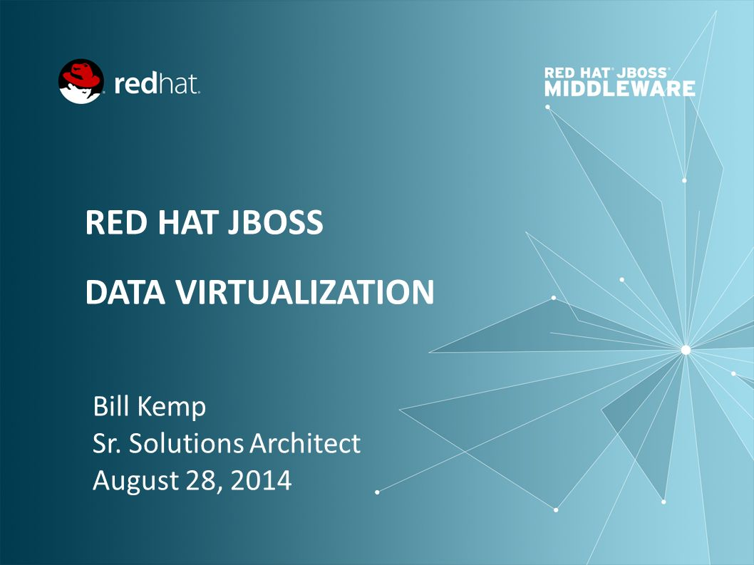 Hat Jboss Data Virtualization Bill Kemp Sr Solutions Architect Ppt