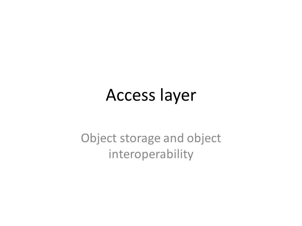 Object storage and object interoperability