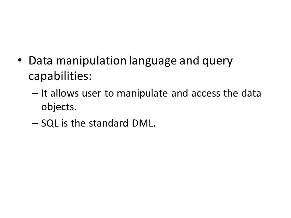 Data manipulation language and query capabilities: