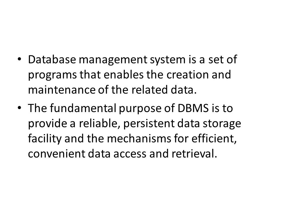 Database management system is a set of programs that enables the creation and maintenance of the related data.