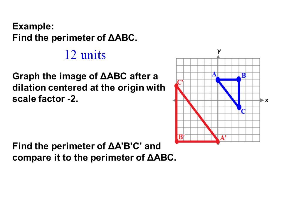 Advanced geometry similarity lesson 1b ppt download example find the perimeter of abc graph the image of abc after a ccuart Images
