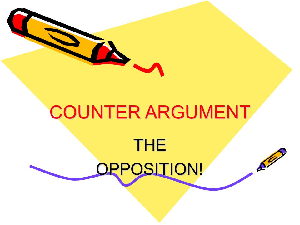 support thesis compelling arguments counterarguments