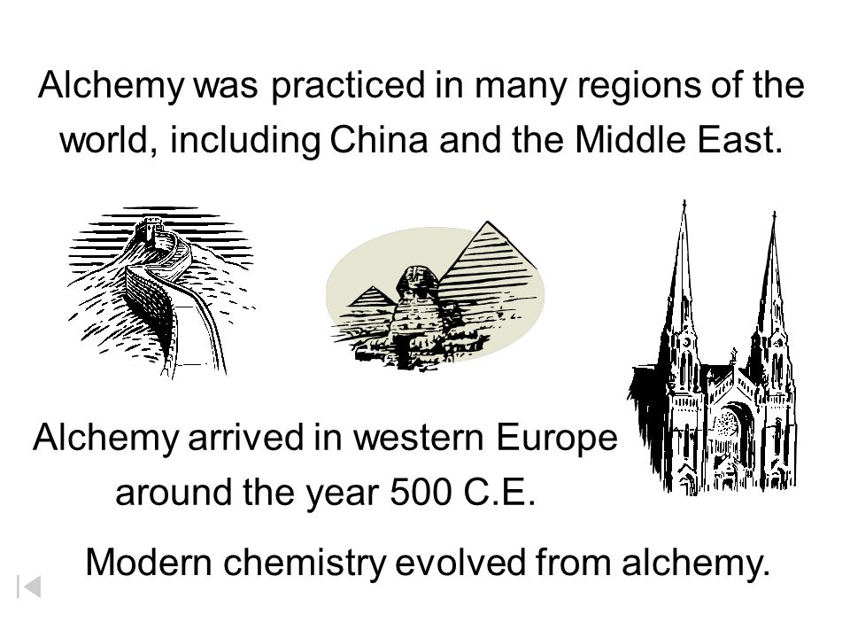 Alchemy was practiced in many regions of the