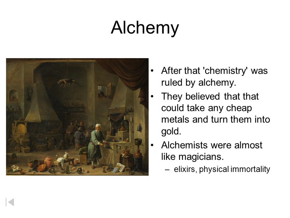 Alchemy After that chemistry was ruled by alchemy.