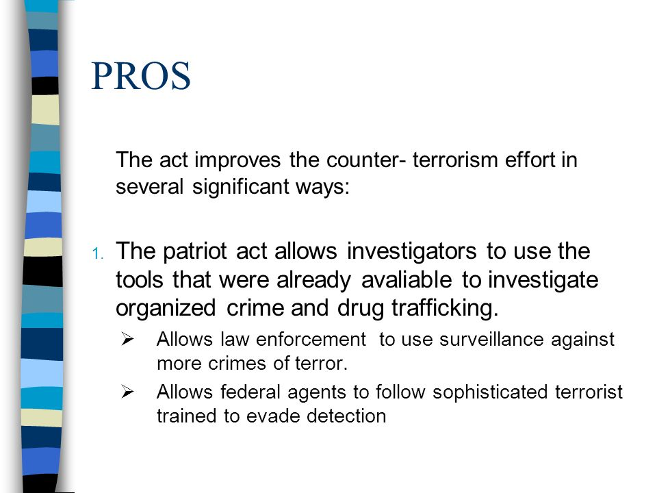 usa patriot act pros and cons essay After doing some research on the usa patriot act,  what are its pros and cons 3 do you believe that the usa patriot act is still necessary in order to protect.