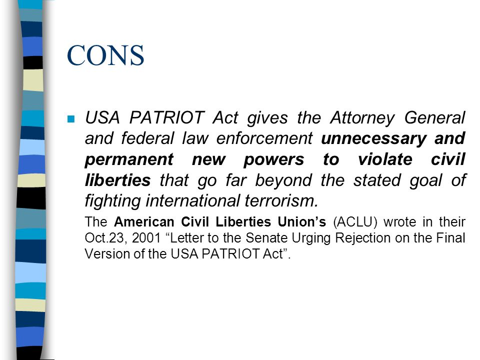 disadvantages to patriot act Learn about the us patriot act in this lesson review a summary of the patriot act and the key components of the law examine the pros and cons.