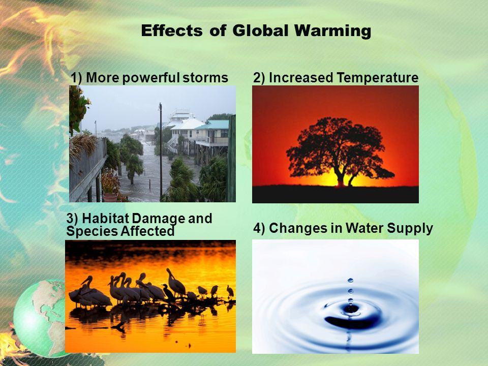 global warming effects outcome and we can do Incredibly easy things we can do to stop global warming global warming is a very serious problem we are addressing today it has disturbed the whole natural cycle of our environment and therefore, causing unpleasant effects.
