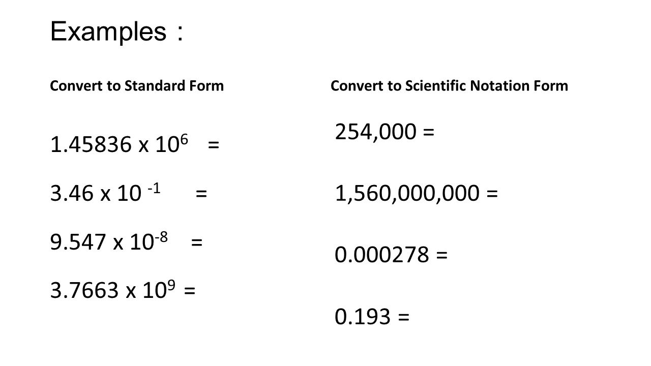 Scientific notation ppt download examples convert to standard form convert to scientific notation form 254000 1560000000 falaconquin
