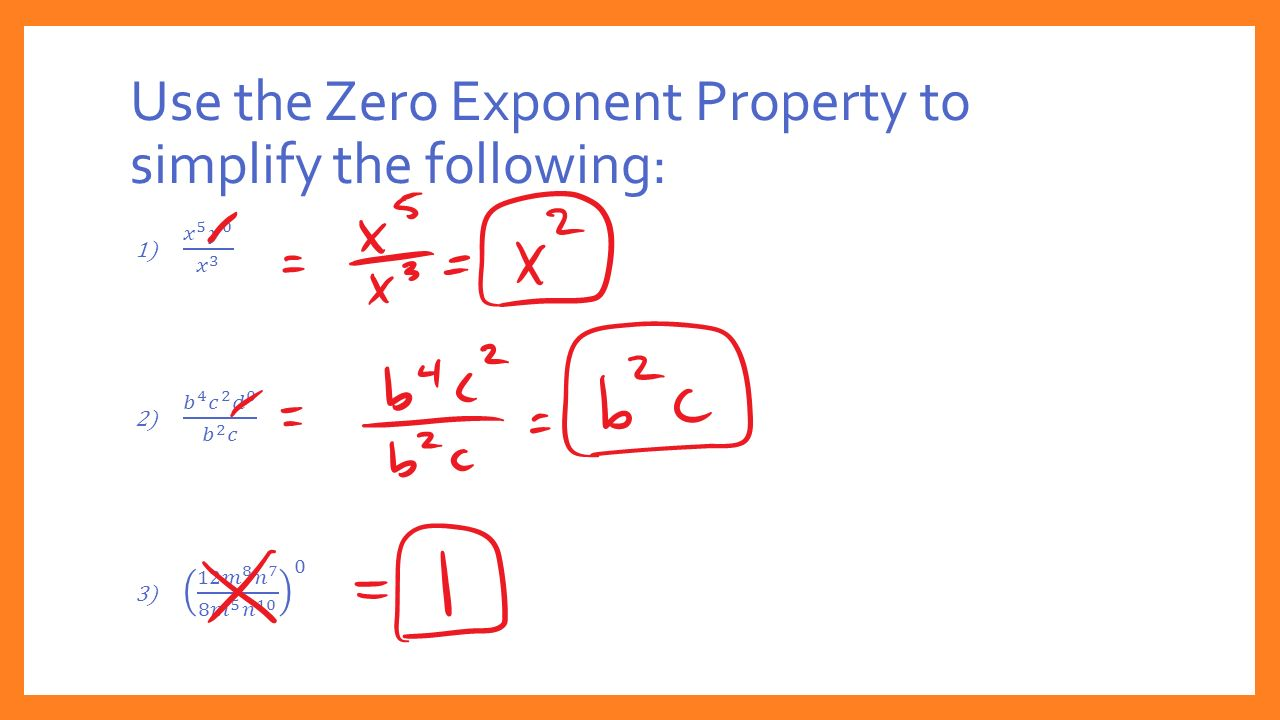 Use the Zero Exponent Property to simplify the following: