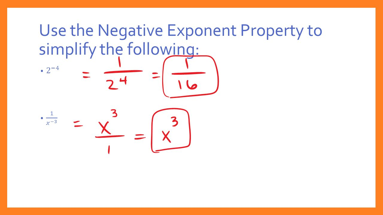 Use the Negative Exponent Property to simplify the following: