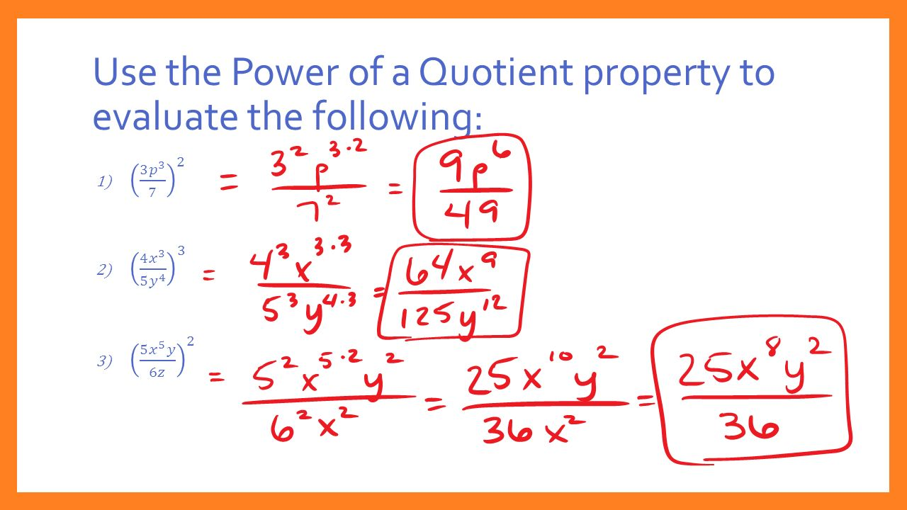 Use the Power of a Quotient property to evaluate the following: