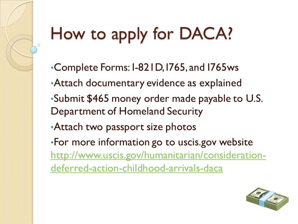 Daca deferred action for childhood arrivals ppt video online 9 how to apply for daca complete ccuart Images
