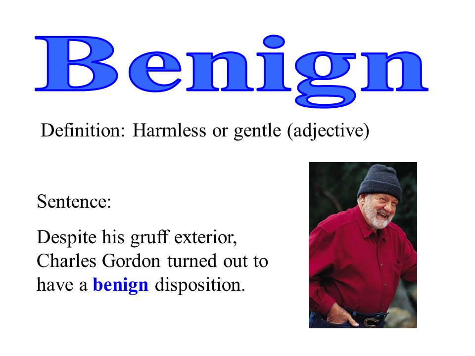 how to use benign in a sentence