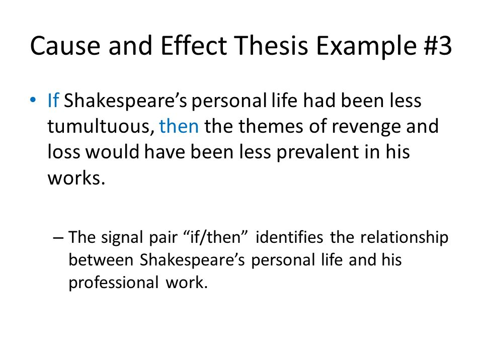 thesis statement for cause and effect of ww1 A cause-effect paper, or causal analysis, explores the causes and/or consequences of actions and events -- such as why a story character fails in his mission or what will happen if you fail an effective conclusion for your causal analysis does not simply repeat your thesis or topic sentences word-for-word.
