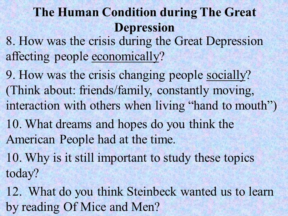 hardship and loneliness during the depression in john steinbecks of mice and men And find homework help for other of mice and men questions at enotes   conditions that govern lennie, george, and all of the characters in steinbeck's  work.
