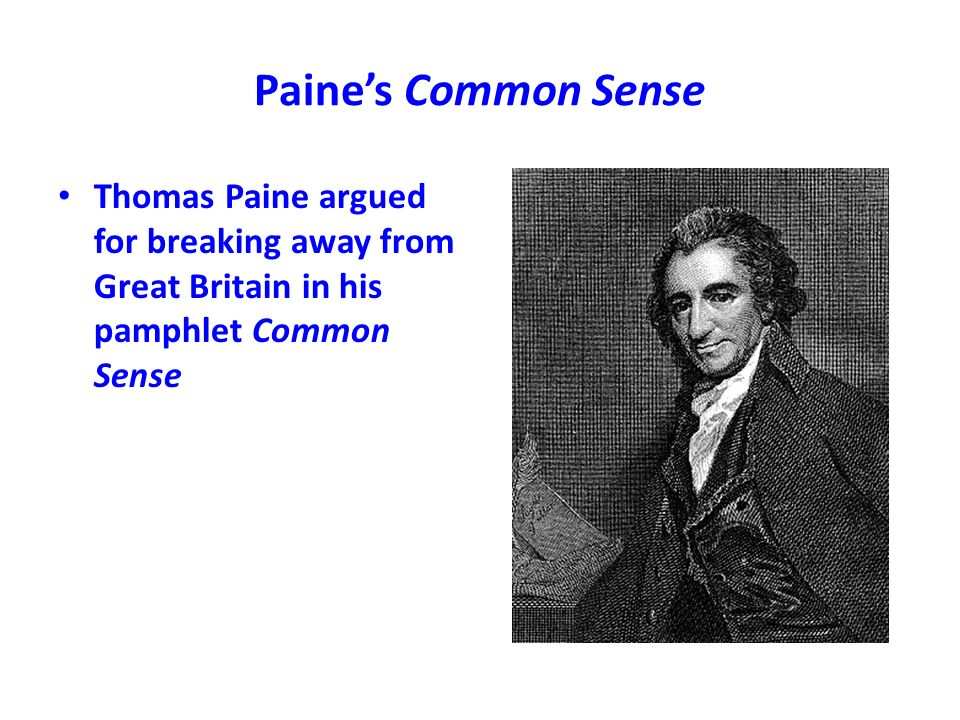 comparing thomas paine s common sense and thomas jefferson s declaration of independence Beginnings to 1820 making connections  the ideals of the enlightenment, reason and sympathy, helped give rise to thomas paine's common sense and the crisis , thomas jefferson's declaration of independence, and benjamin franklin's autobiography.