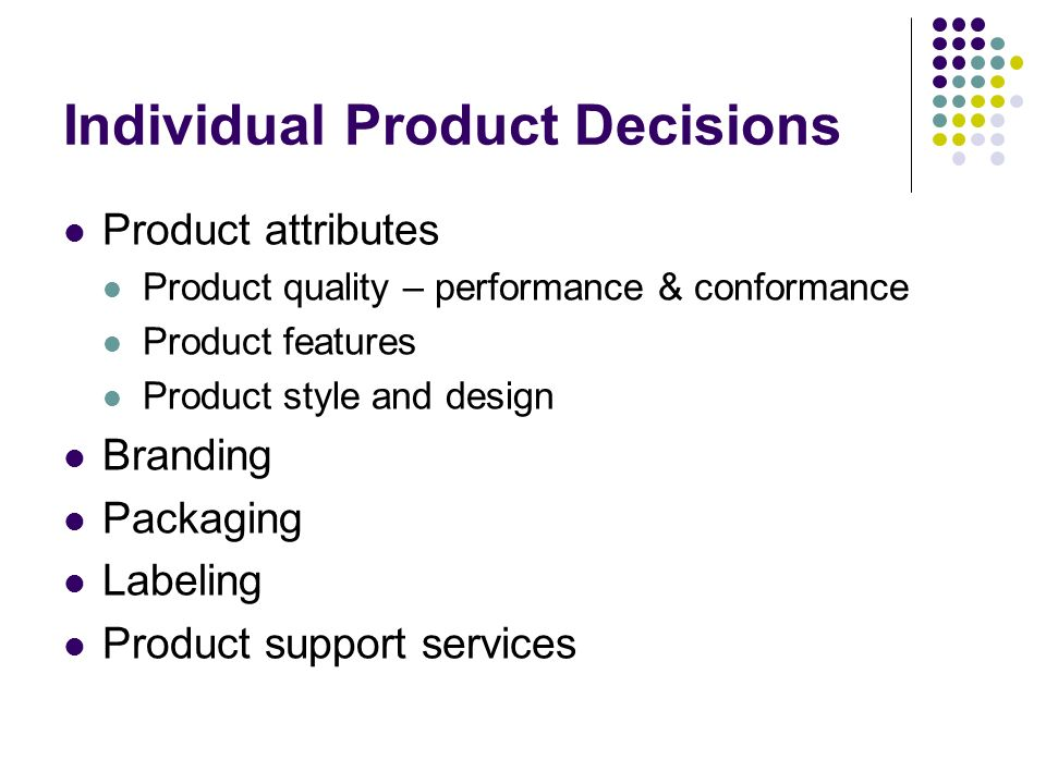 consumers decisions product attributes and branding Product and branding decisions:  • expected product – attributes that combine to deliver  consumers may look on branding as an important value added.