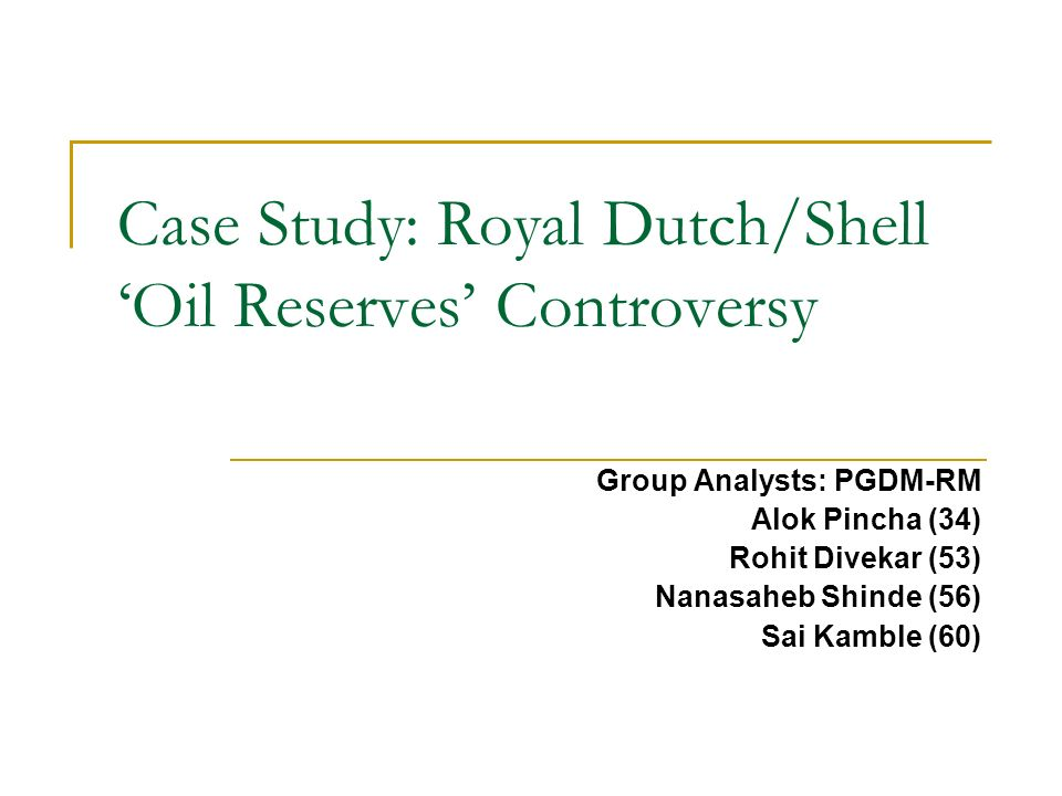 royal dutch shell case study A look into strategic workforce planning at royal dutch shell globally tailoring  workforce planning to the key, characteristics of the.