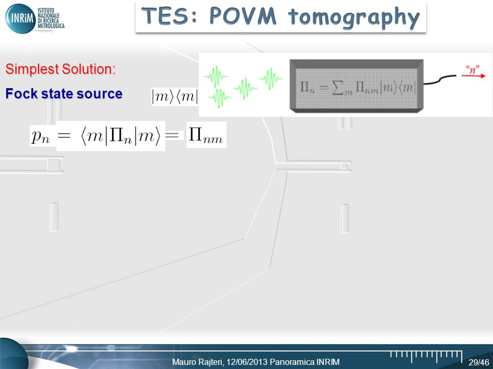 TES: POVM tomography Simplest Solution: Fock state source