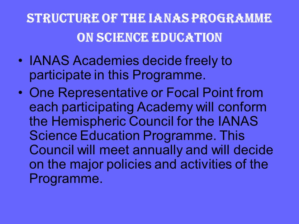Structure of the IANAS Programme on Science Education