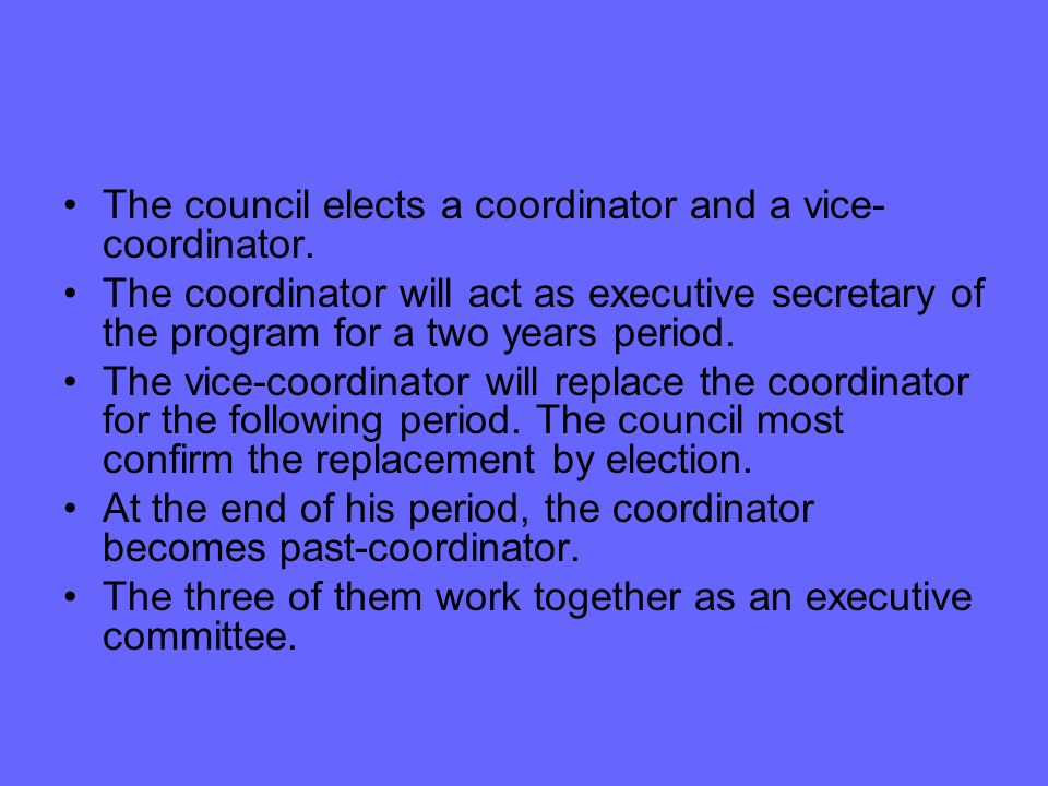 The council elects a coordinator and a vice-coordinator.