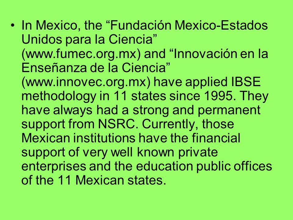 In Mexico, the Fundación Mexico-Estados Unidos para la Ciencia (www