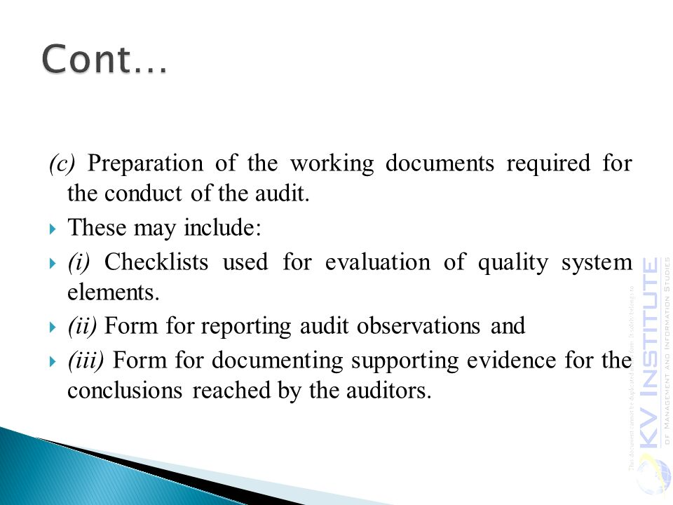 Cont… (c) Preparation of the working documents required for the conduct of the audit. These may include: