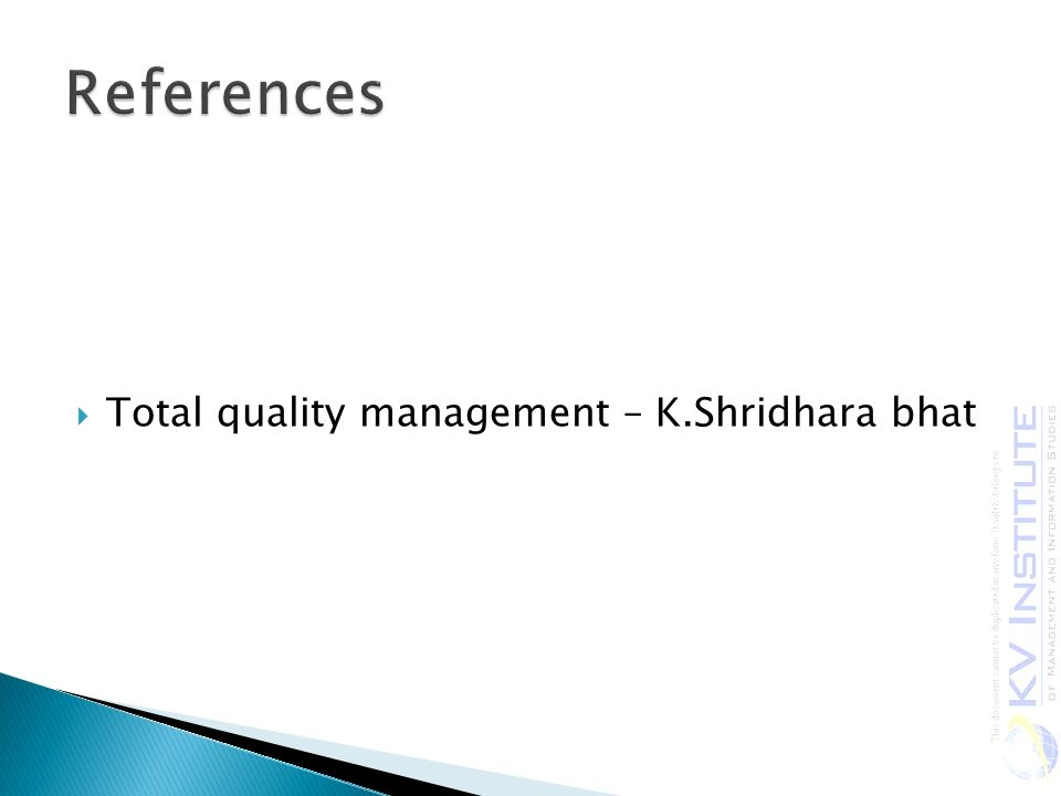 References Total quality management – K.Shridhara bhat