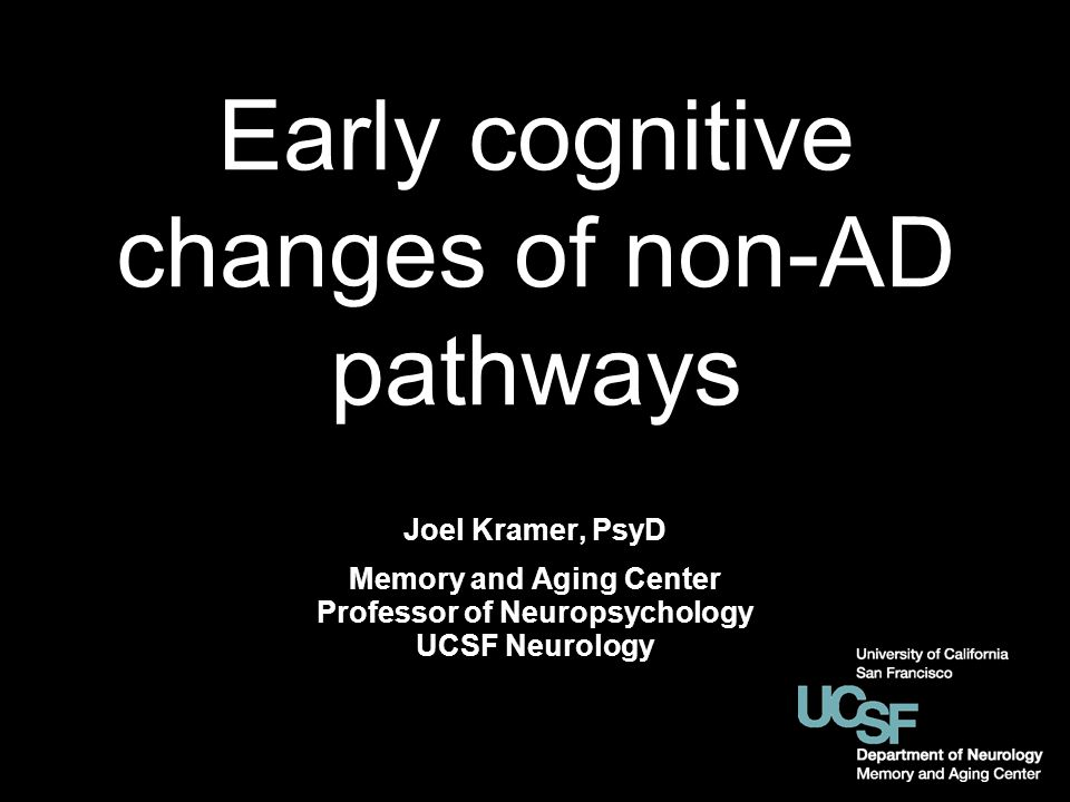 Memory and Aging Center Professor of Neuropsychology UCSF Neurology