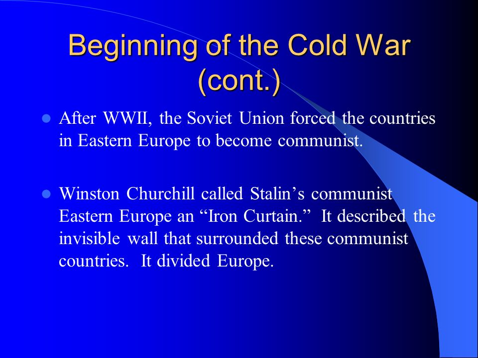 Beginning of the Cold War (cont.)