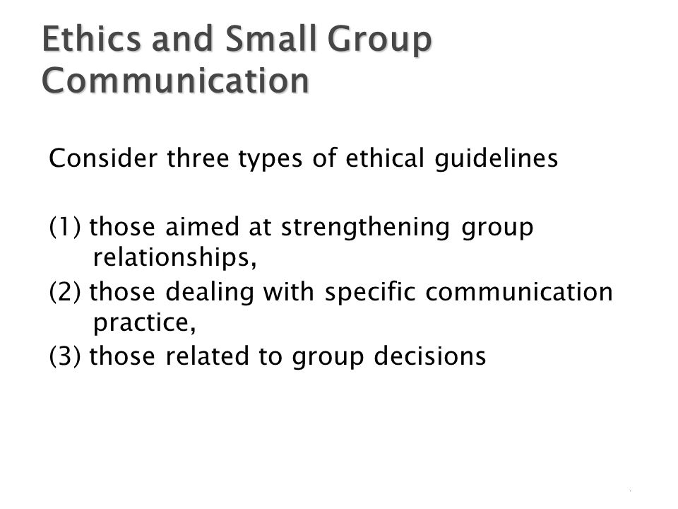 Co2520 small group communications ethics