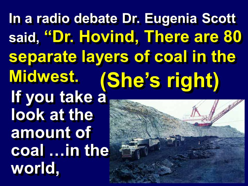 (She's right) If you take a look at the amount of coal …in the world,