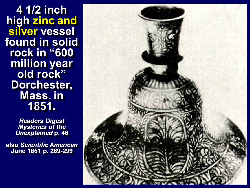 4 1/2 inch high zinc and silver vessel found in solid rock in 600 million year old rock Dorchester, Mass. in 1851.