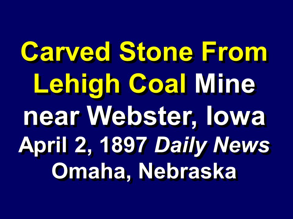 Carved Stone From Lehigh Coal Mine near Webster, Iowa