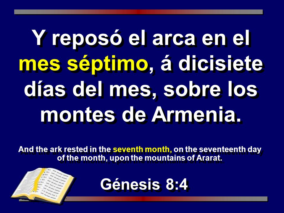 Y reposó el arca en el mes séptimo, á dicisiete días del mes, sobre los montes de Armenia.