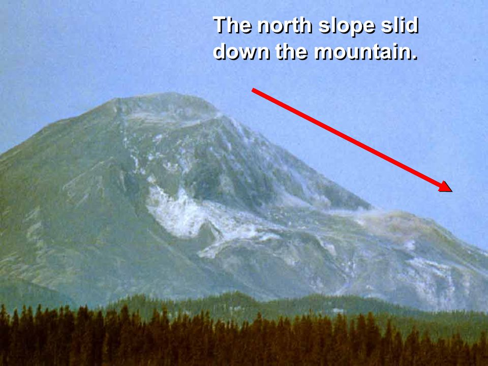 The north slope slid down the mountain.