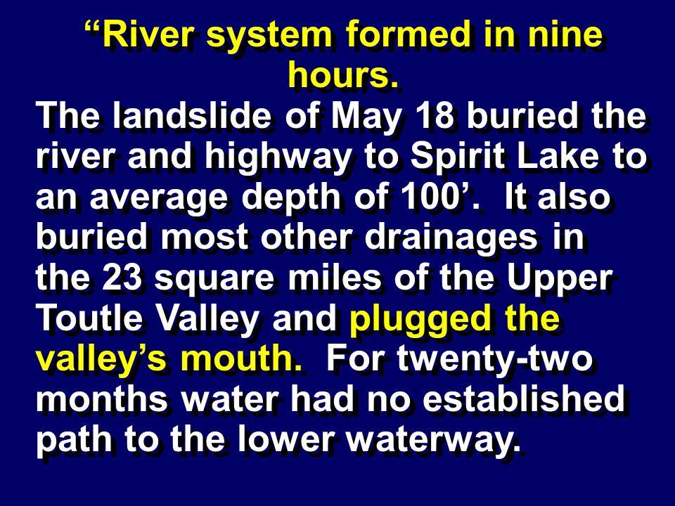 River system formed in nine hours.