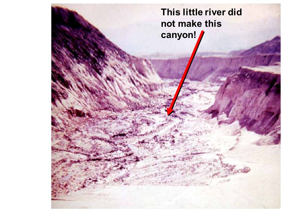 This little river did not make this canyon!