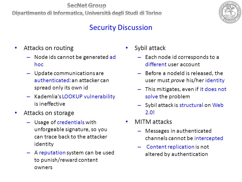 Security Discussion Attacks on routing Attacks on storage Sybil attack