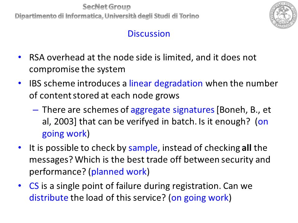 Discussion RSA overhead at the node side is limited, and it does not compromise the system.