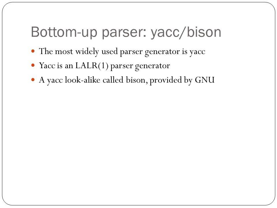 A Bison Parser 4. Bottom-up Parsing C...
